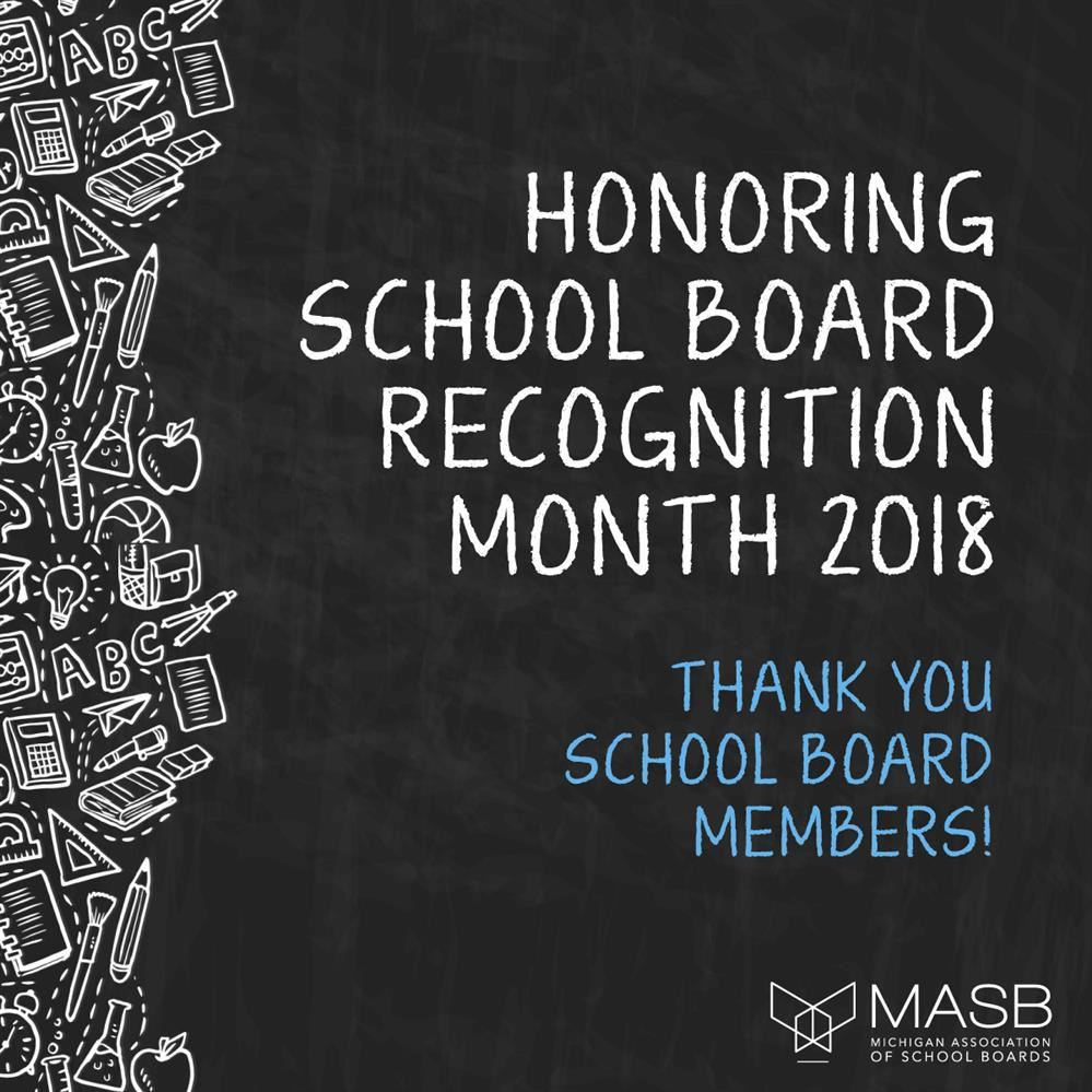 Honoring School Board Recognition Month 2018. Thank You School Board Members!