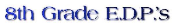 8th Grade E.D.P's